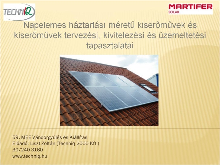 59. MEE Vándorgyűlés és KiállításElőadó: Liszt Zoltán (Techniq 2000 Kft.)30/240-3160www.techniq.hu