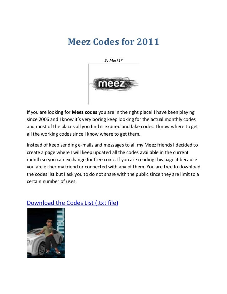 Meez Promo Codes December Meez Promo Codes in December are updated and verified. Today's top Meez Promo Code: Cost-free , coin and .