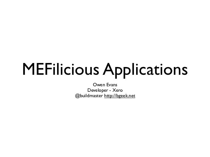 MEFilicious Applications              Owen Evans            Developer - Xero       @buildmaster http://bgeek.net