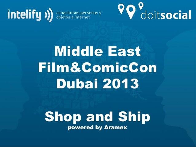 Middle EastFilm&ComicConDubai 2013Shop and Shippowered by Aramex
