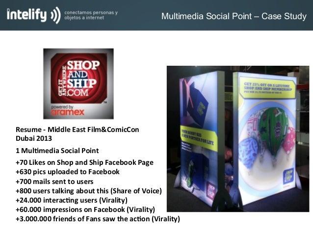 Resume -‐ Middle East Film&ComicCon  Dubai 2013 1 Mul:media Social Point +70 Likes on Shop...