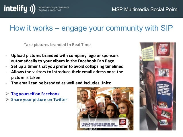 MSP Multimedia Social PointHow it works – engage your community with SIP Take pictures branded In Real Time ...