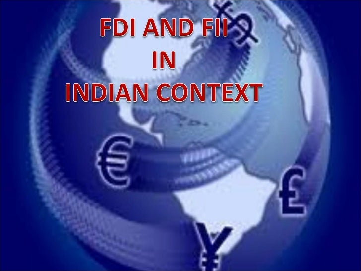 Definition Of FDI•    FDI is that investment, which is made to serve the business    interests of the investor in a compan...