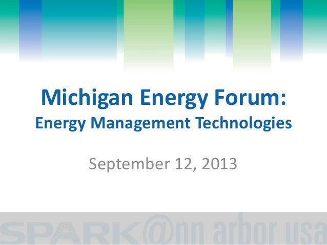 Michigan Energy Forum: Energy Management Technologies September 12, 2013