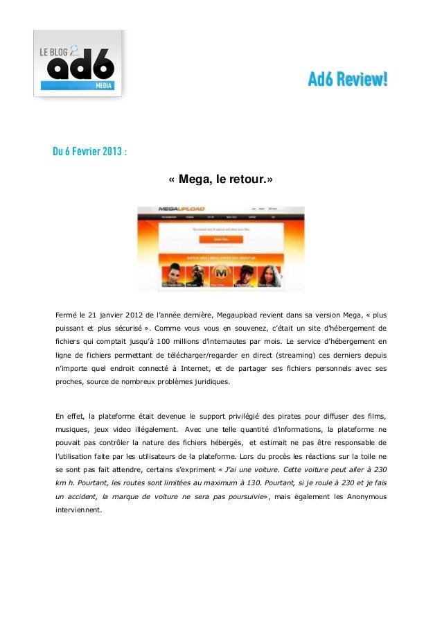 Ad6 Review!Du 6 Février 2013 :                                   « Mega, le retour.»Fermé le 21 janvier 2012 de l'année de...