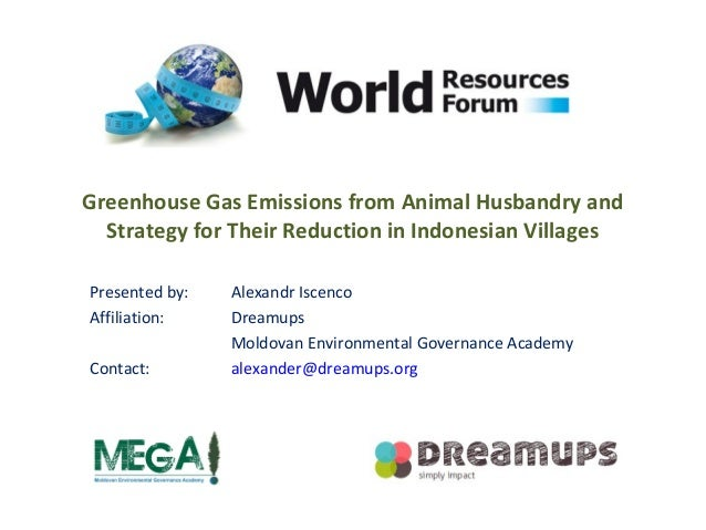 Greenhouse Gas Emissions from Animal Husbandry and  Strategy for Their Reduction in Indonesian Villages  Presented by: Ale...