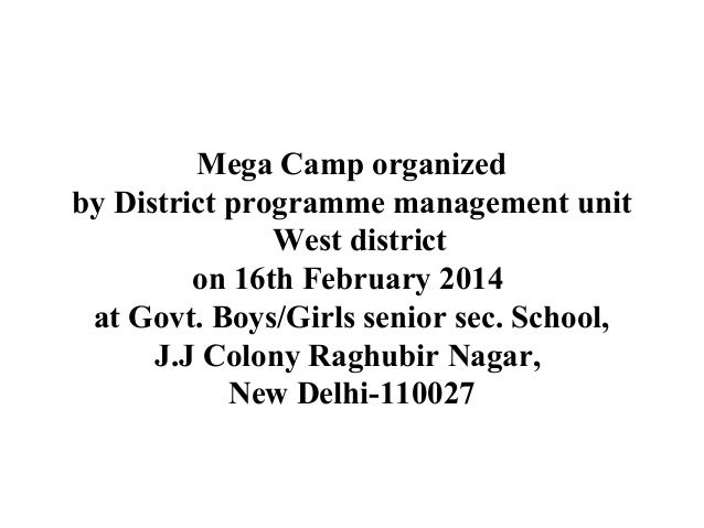 Mega Camp organized by District programme management unit West district on 16th February 2014 at Govt. Boys/Girls senior s...