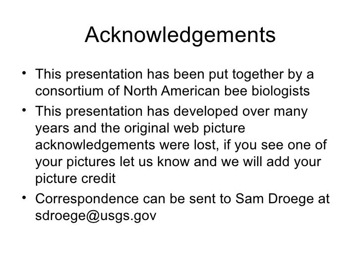 Acknowledgements <ul><li>This presentation has been put together by a consortium of North American bee biologists </li></u...