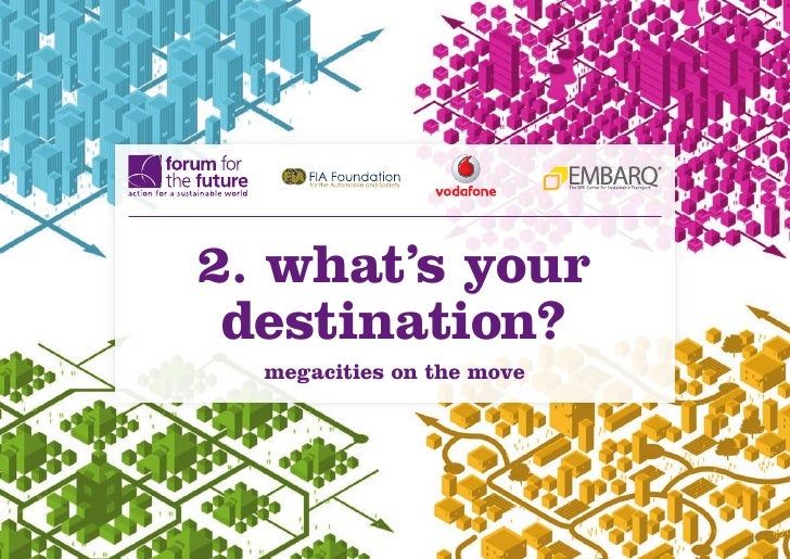 2. what's your destination?  megacities on the move