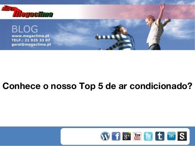 Conhece o nosso Top 5 de ar condicionado?