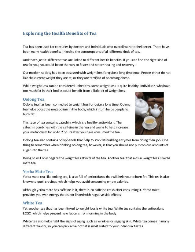 Exploring the Health Benefits of Tea Tea has been used for centuries by doctors and individuals who overall want to feel b...