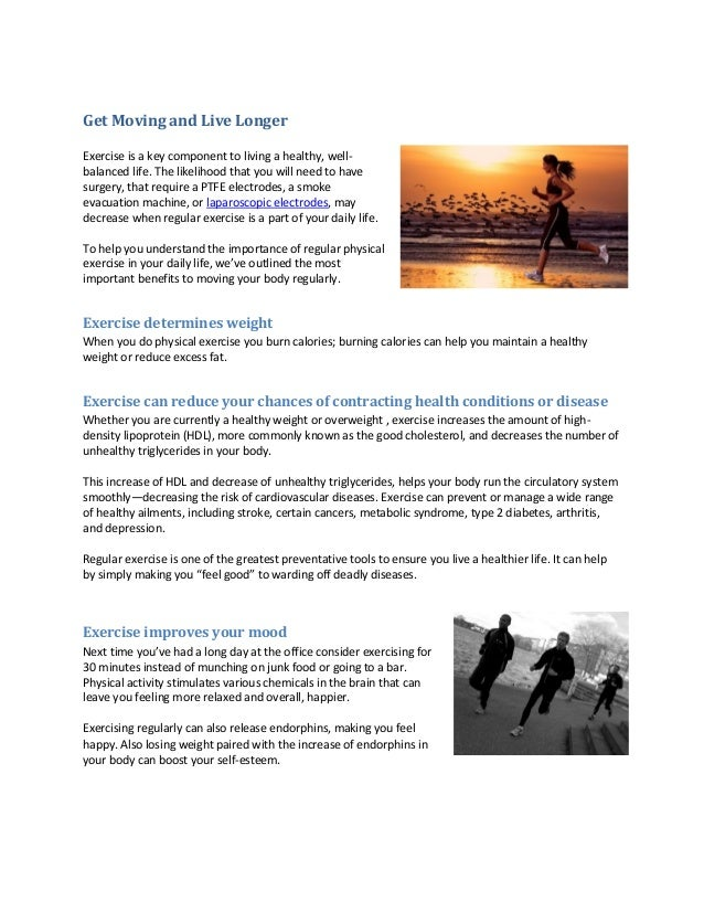Get Moving and Live Longer Exercise is a key component to living a healthy, wellbalanced life. The likelihood that you wil...