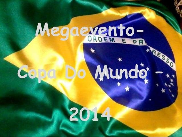 Megaevento- Copa Do Mundo – 2014