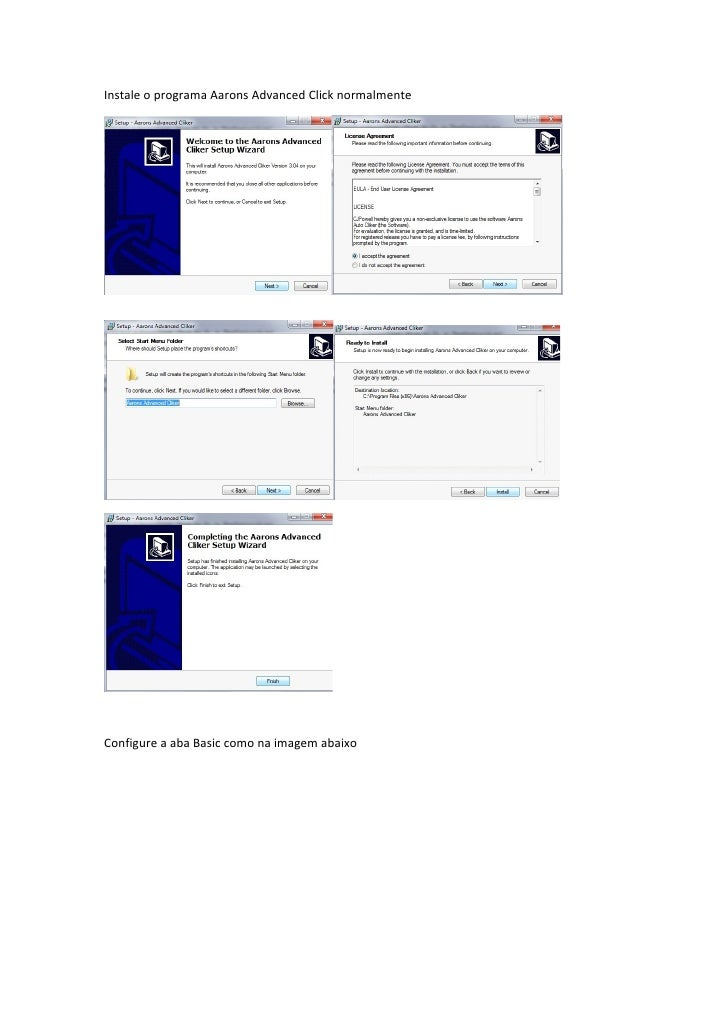 Instale o programa Aarons Advanced Click normalmente     Configure a aba Basic como na imagem abaixo