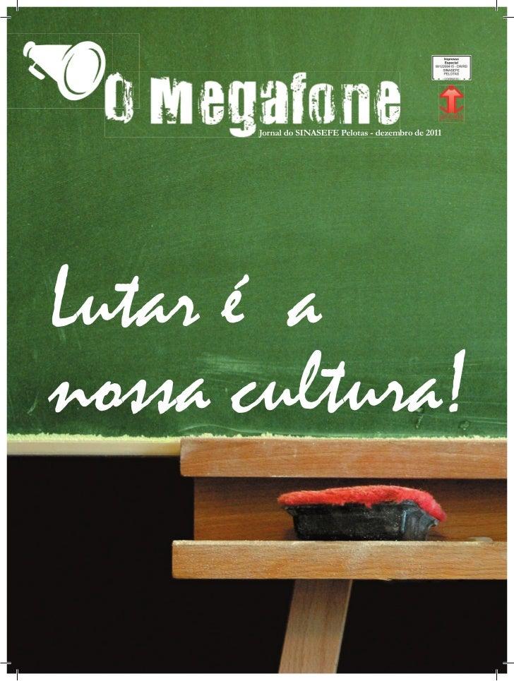 Jornal do SINASEFE Pelotas - dezembro de 2011Lutar é anossa cultura!