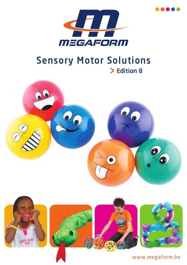 www.megaform.be Sensory Motor Solutions Edition 8 Megaform-2014-01-02-Couverture-Catalogue-Sensory-2014-Janvier 2014-Def.i...
