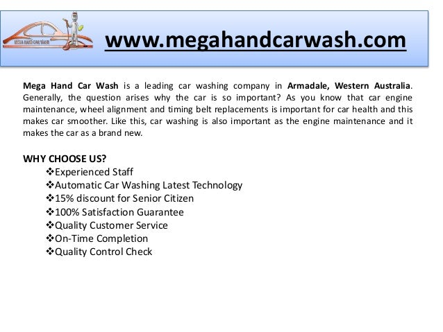 www.megahandcarwash.com Mega Hand Car Wash is a leading car washing company in Armadale, Western Australia. Generally, the...