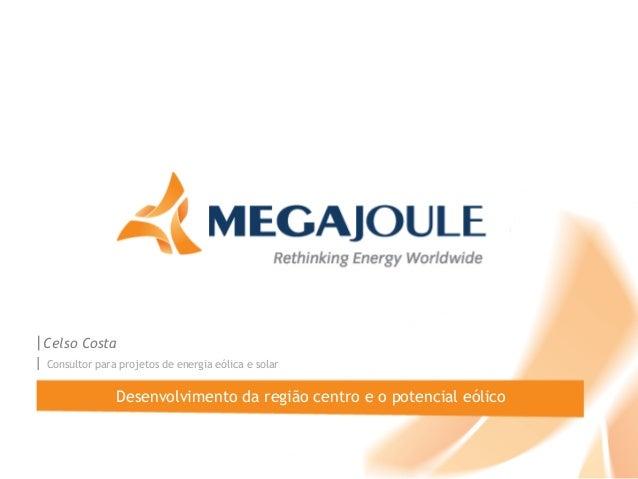 |Celso Costa | Consultor para projetos de energia eólica e solar  Desenvolvimento da região centro e o potencial eólico