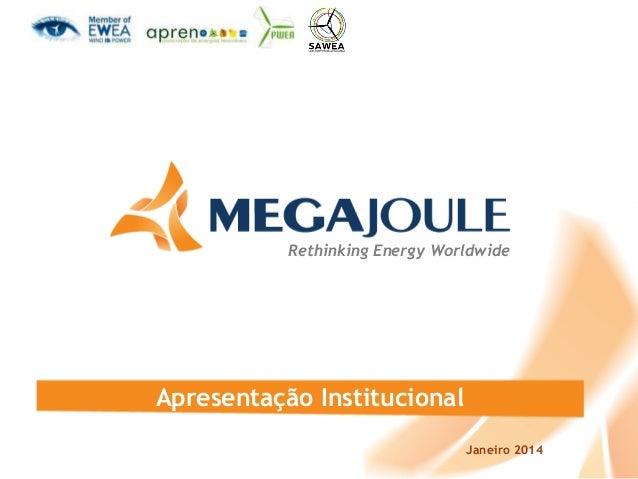 Rethinking Energy Worldwide  Apresentação Institucional Janeiro 2014