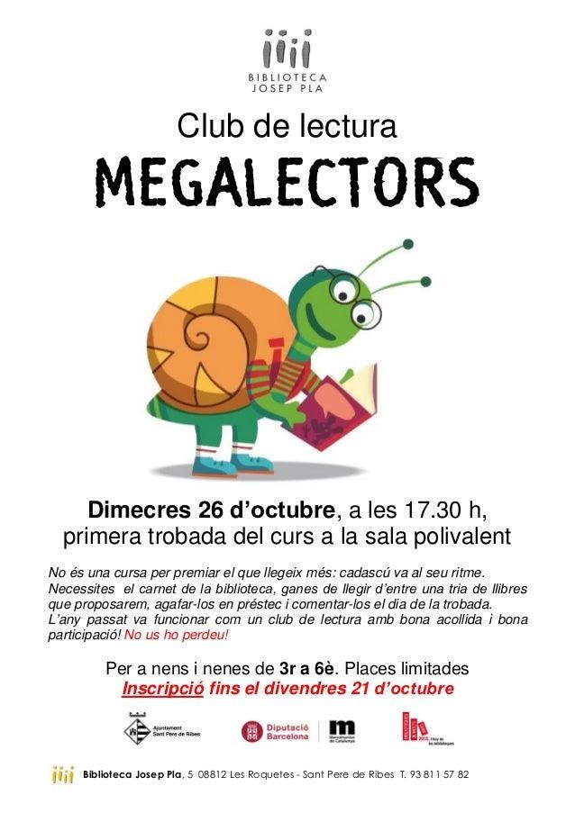 Club de lectura MEGALECTORS Dimecres 26 d'octubre, a les 17.30 h, primera trobada del curs a la sala polivalent No és una ...