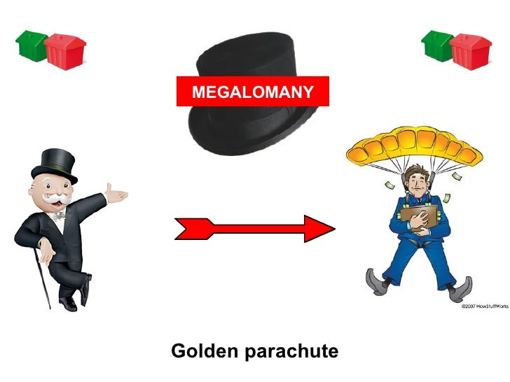 Golden parachute MEGALOMANY