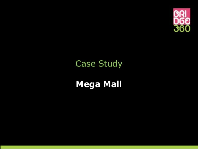 Case StudyMega Mall