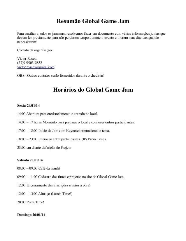 Resumão Global Game Jam Para auxiliar a todos os jammers, resolvemos fazer um documento com várias informações juntas que ...