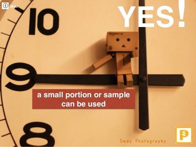 SIndy a small portion or sample can be used YES!
