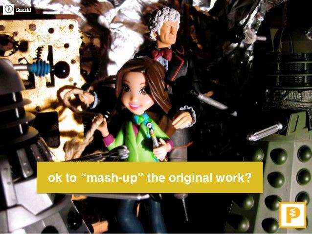 "Davidd ok to ""mash-up"" the original work?"