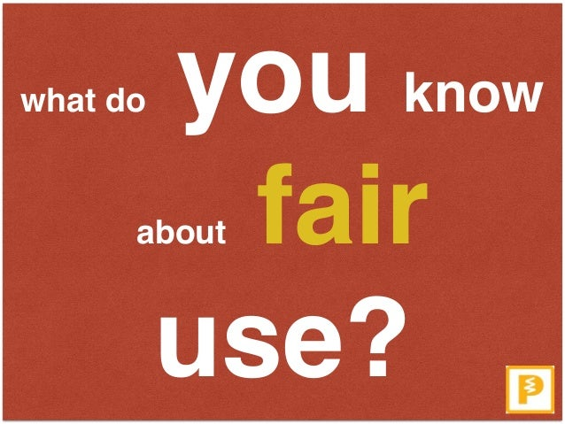 what do you know about fair use?