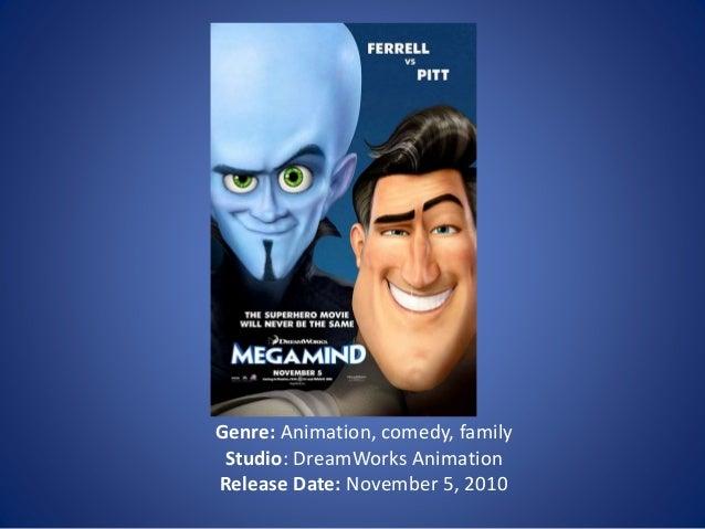 Genre: Animation, comedy, family Studio: DreamWorks Animation Release Date: November 5, 2010