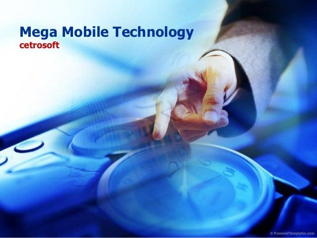 Mega Mobile Technologycetrosoft