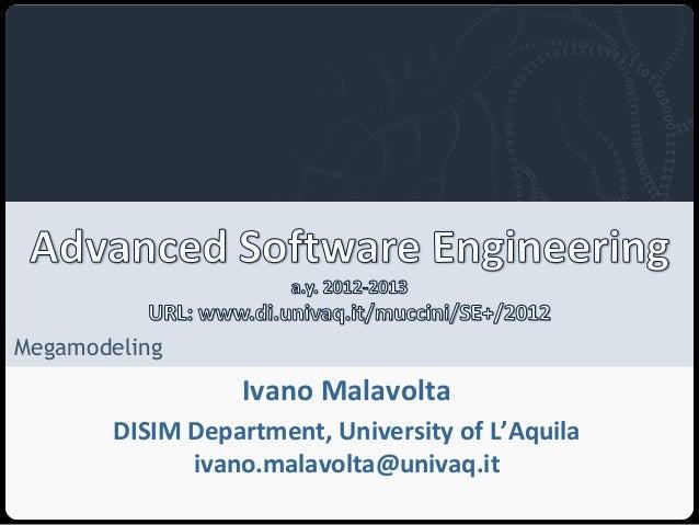 Università degli Studi dell'AquilaMegamodeling                                     Ivano Malavolta        DISIM Department...
