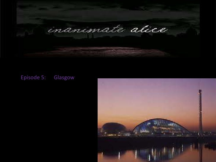 Episode 5:      Glasgow<br />