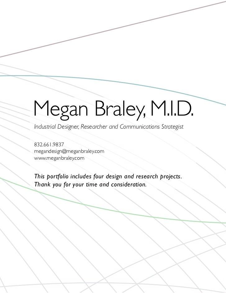 Megan Braley, M.I.D.Industrial Designer, Researcher and Communications Strategist832.661.9837megandesign@meganbraley.comww...