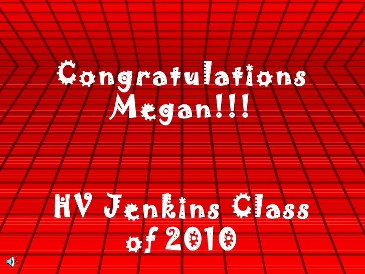 Congratulations Megan!!! HV Jenkins Class of 2010