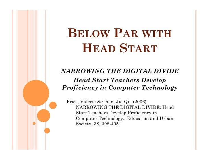 BELOW PAR WITH    HEAD START NARROWING THE DIGITAL DIVIDE    Head Start Teachers Develop Proficiency in Computer Technolog...