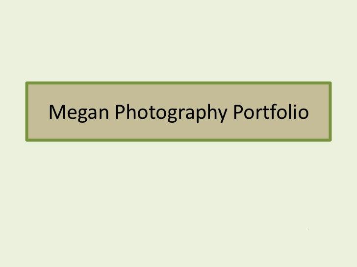 Megan Photography Portfolio<br />.<br />