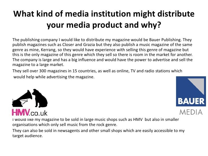 What kind of media institution might distribute        your media product and why?The publishing company I would like to d...