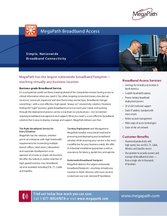 MegaPath Broadband Access  Simple, Nationwide Broadband Connectivity  MegaPath has the largest nationwide broadband footpr...