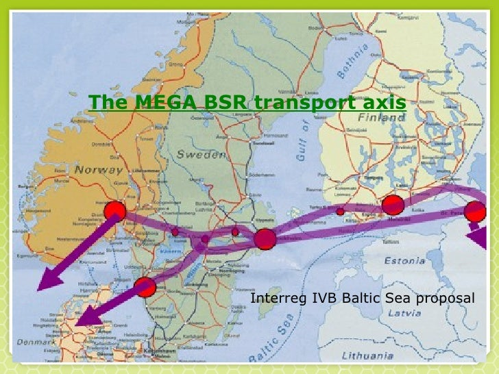 The MEGA BSR transport axis Interreg IVB Baltic Sea proposal