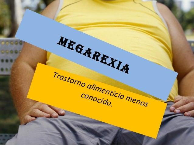 MegarexiaTrastorno alimenticio menosconocido.