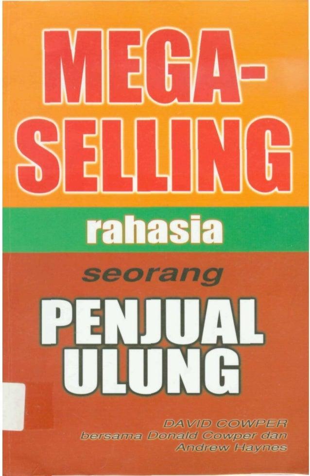 """Pujian Untuk MEGA-SELLING Rahasia Seorang Penjual Ulung """"Buku ini menawarkan segalanya untuk: pemula yang hendak merintis ..."""