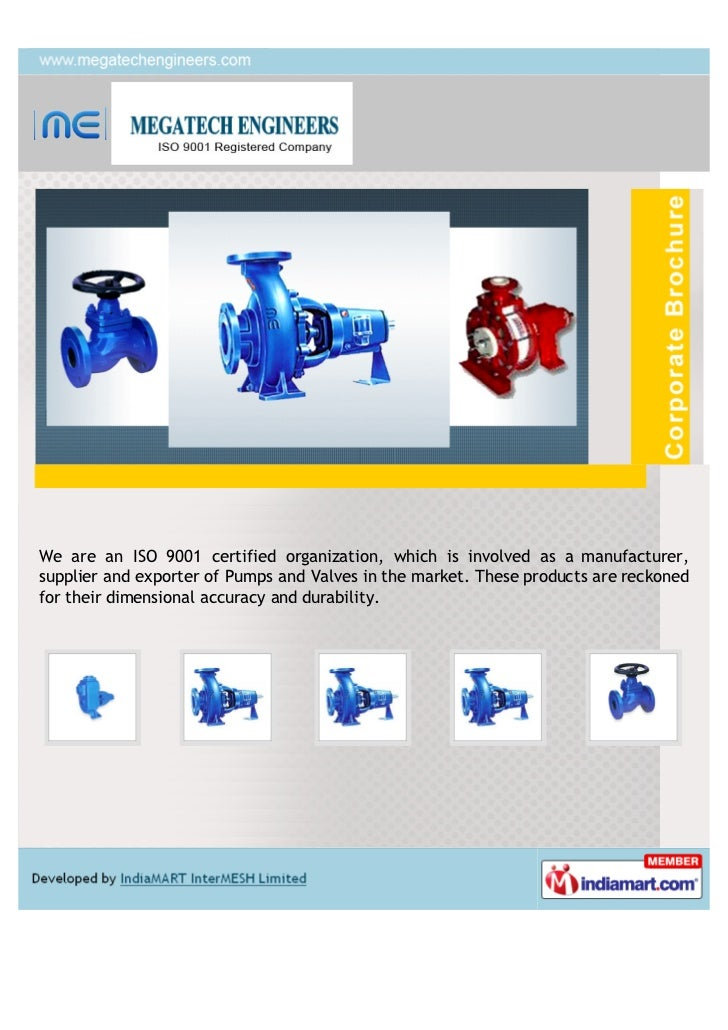 We are an ISO 9001 certified organization, which is involved as a manufacturer,supplier and exporter of Pumps and Valves i...