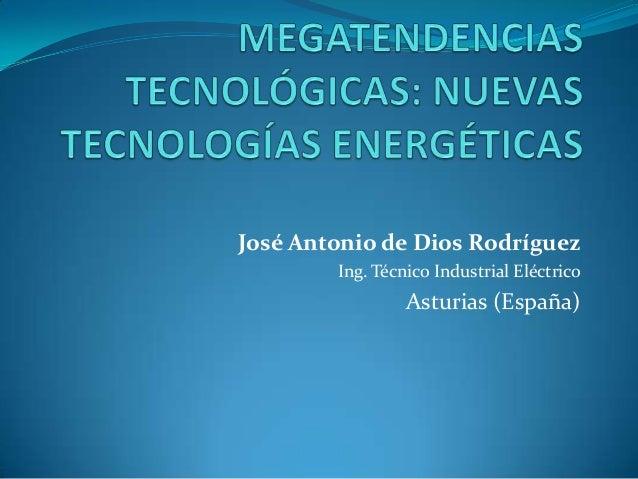José Antonio de Dios RodríguezIng. Técnico Industrial EléctricoAsturias (España)