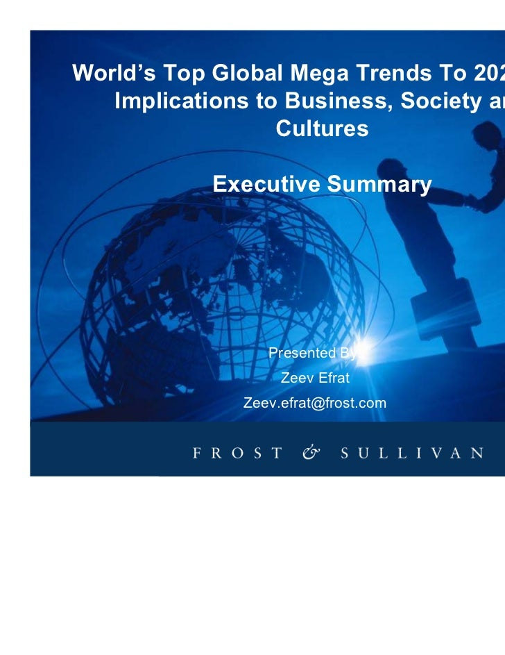 World's Top Global Mega Trends To 2020 and   Implications to Business, Society and                  Cultures           Exe...