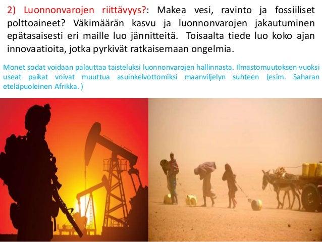 2) Luonnonvarojen riittävyys?: Makea vesi, ravinto ja fossiiliset polttoaineet? Väkimäärän kasvu ja luonnonvarojen jakautu...