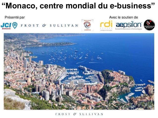 """""""Monaco, centre mondial du e-business"""" Présenté par Avec le soutien de"""