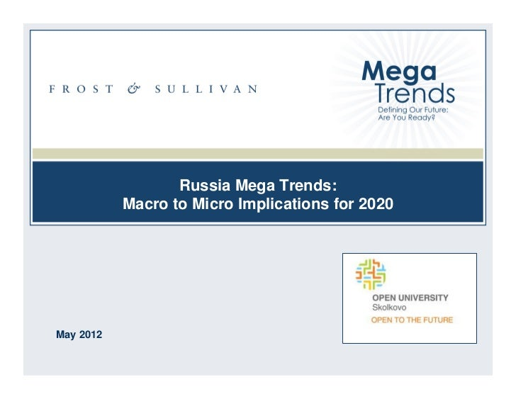 Russia Mega Trends:           Macro to Micro Implications for 2020May 2012                                                ...
