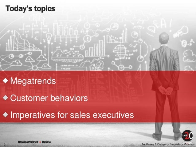 @Sales20Conf • #s20c McKinsey & Company Proprietary MaterialsMcKinsey & Company Proprietary Materials Today's topics 2 Meg...